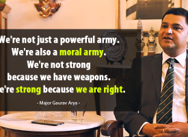 Major Gaurav Arya – What Every Indian Soldier Expects From His Countrymen And Why
